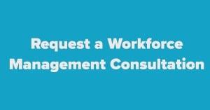 request-a-workforce-management-consultation